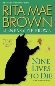 Nine Lives to Die - Rita Mae Brown