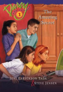 The Amazing Secret (Darcy and Friends, #1) - Joni Eareckson Tada, Steve Jensen
