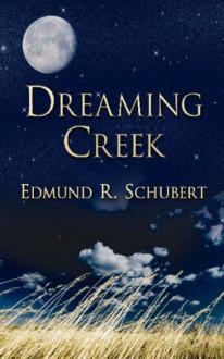 Dreaming Creek - Edmund R. Schubert