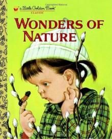 Wonders of Nature (A Little Golden Book) - Jane Werner Watson, Eloise Wilkin