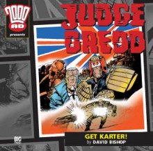 Judge Dredd: Get Karter! - David Bishop