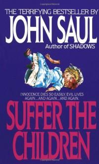 Suffer the Children - John Saul