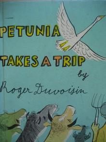Petunia Takes a Trip - Roger Duvoisin
