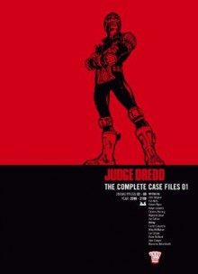 Judge Dredd The Complete Case Files 01 - Pat Mills, John Wagner, Mick McMahon, Brian Bolland