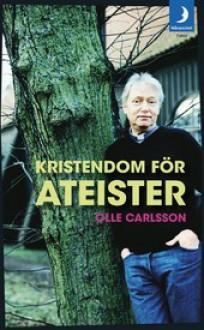 Kristendom för ateister - Olle Carlsson