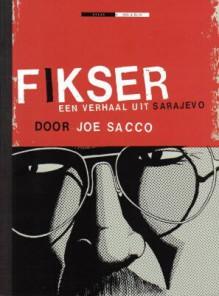 Fikser: Een verhaal uit Sarajevo - Joe Sacco, Toon Dohmen
