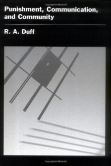 Punishment, Communication, and Community (Studies in Crime and Public Policy) - R.A. Duff