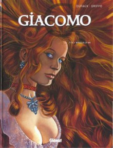 Giacomo C. Tome 14 - Boucle d'or - Jean Dufaux, Griffo
