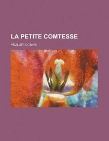 La Petite Comtesse - Octave Feuillet