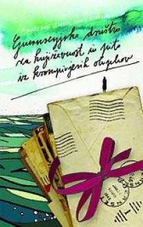 Guernseyjsko društvo za književnost in pito iz krompirjevih olupkov - Mary Ann Shaffer