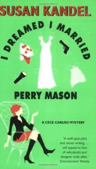 I Dreamed I Married Perry Mason - Susan Kandel