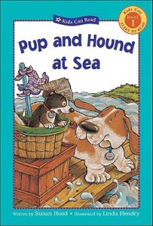 Pup and Hound at Sea (Kids Can Start to Read) - Susan Hood, Linda Hendry