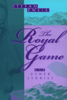 The Royal Game & Other Stories - Stefan Zweig, Jill Sutcliffe