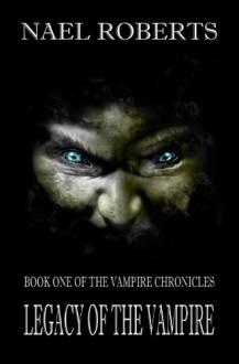 LEGACY OF THE VAMPIRE (COMMUNICATOR / VAMPIRE CHRONICLES) - NAEL ROBERTS