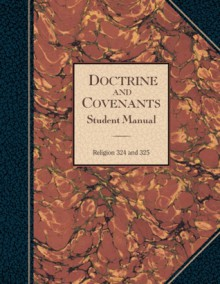 Doctrine and Covenants Student Manual - The Church of Jesus Christ of Latter-day Saints
