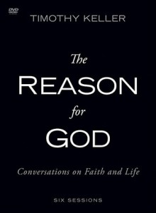 The Reason for God: A DVD Study: Conversations on Faith and Life - Timothy Keller