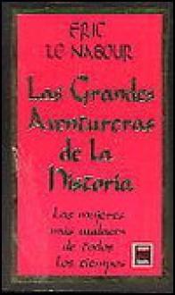 Las Grandes Aventureras de La Historia - Eric Le Nabour