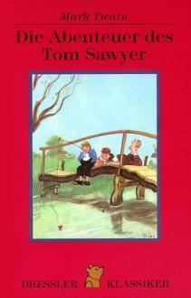 Die Abenteuer des Tom Sawyer - Mark Twain