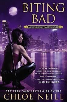 Biting Bad (Chicagoland Vampires, #8) - Chloe Neill