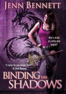 Binding the Shadows - Jenn Bennett