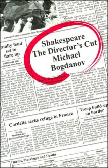 Shakespeare: The Director's Cut: Modern Works For Today's Readers - Michael Bogdanov