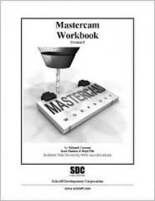 Mastercam Workbook (Version 9) - Richard Cozzens