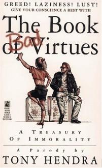 The BOOK OF BAD VIRTUES: THE BOOK OF BAD VIRTUES - Tony Hendra
