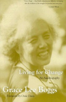 Living For Change: An Autobiography - Grace Lee Boggs,Ossie Davis