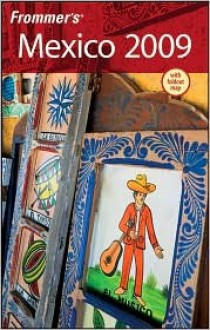 Frommer's Mexico 2009 - David Baird, Lynne Bairstow, Joy Hepp
