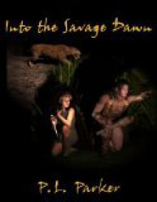 Into the Savage Dawn - P.L. Parker, Ami Russell