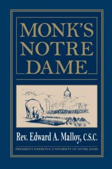Monk's Notre Dame - Edward A. Malloy