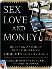 Sex, Love, and Money - J.D., Gerald; S Nissenbaum Gerald; Sedgwick, John, J. D. Gerald Nissenbaum