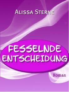 Fesselnde Entscheidung - Alissa Sterne