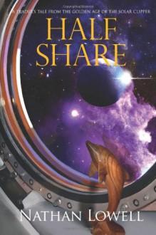 Half Share - Nathan Lowell