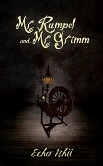 Mr. Rumpel and Mr. Grimm - Echo Ishii