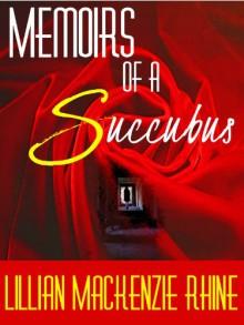 Memoirs of a Succubus - Lillian MacKenzie Rhine