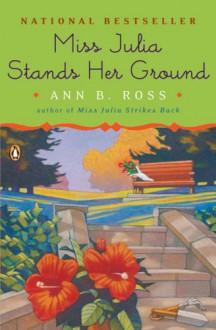 Miss Julia Stands Her Ground - Ann B. Ross