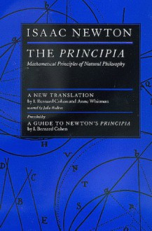 The Principia : Mathematical Principles of Natural Philosophy - Isaac Newton, I. Bernard Cohen, Anne Whitman