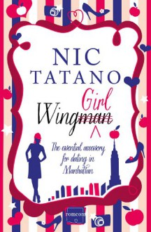Wing Girl: HarperImpulse RomCom - Nic Tatano