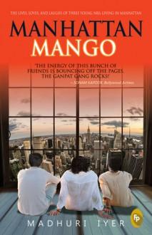 Manhattan Mango - Madhuri Iyer