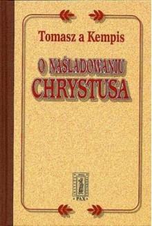 O naśladowaniu Chrystusa - Tomasz z Kempis