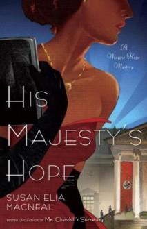 His Majesty's Hope (Maggie Hope, #3) - Susan Elia MacNeal