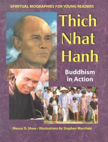 Thich Nhat Hanh: Buddhism in Action - Maura D. Shaw, Stephen Marchesi