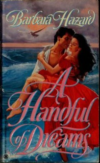 A Handful of Dreams - Barbara Hazard