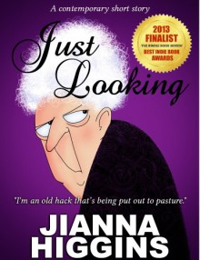 Just Looking (A contemporary short story) (Just Alice series) - Jianna Higgins, S. Joan Popek