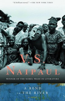 A Bend in the River - V.S. Naipaul