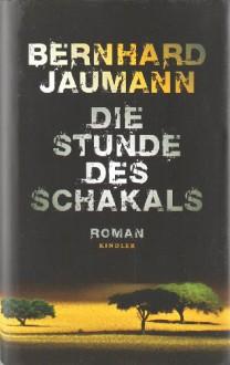 Die Stunde des Schakals - Bernhard Jaumann