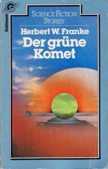Der grüne Komet - Herbert W. Franke