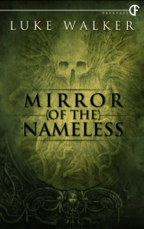Mirror of the Nameless - Luke Walker