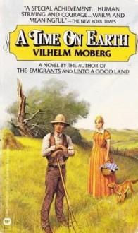A Time on Earth - Vilhelm Moberg, Naomi Walford